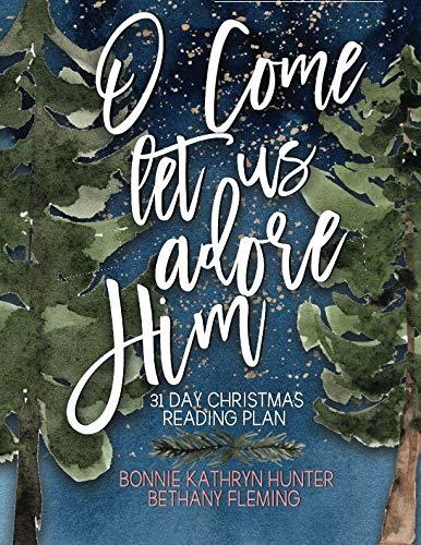 O Come Let Us Adore Him: Christmas Reading Plan (Christmas O Words For)