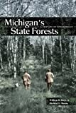 Michigan's State Forests, William Botti and Michael Moore, 0870137808