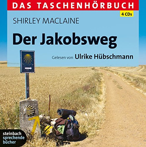 Der Jakobsweg: Das Taschenhörbuch. Autorisierte Hörfassung. 4 CDs