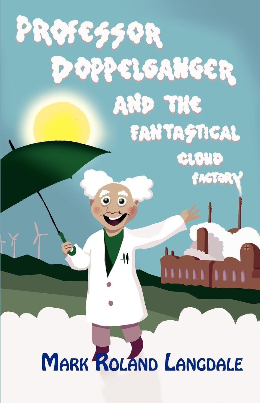 Professor Doppelganger and the Fantastical Cloud Factory ebook