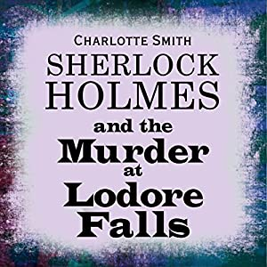 Sherlock Holmes and the Murder at Lodore Falls Audiobook