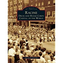 Racine: Drum and Bugle Corps Capital of the World (Images of America)