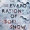 The Evaporation of Sofi Snow Audiobook by Mary Weber Narrated by Sarah Zimmerman