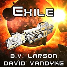Exile: Star Force, Book 11 Audiobook by B.V. Larson, David VanDyke Narrated by Mark Boyett