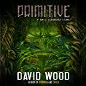 Primitive: Bones Bonebrake Adventures, Book 1 | David Wood
