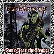 Don't Fear The Reaper: The Best Of Blue Öyster