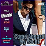 Come Aboard My Yacht: The Billionaire and You, Book 1 | J.C. Cummings