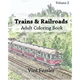 Trains & Railroads : Adult Coloring Book Vol.2: Train and Railroad Sketches for Coloring