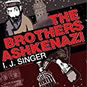 The Brothers Ashkenazi Audiobook by I. J. Singer Narrated by Stefan Rudnicki