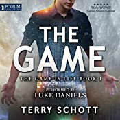 The Game: The Game Is Life, Book 1   Terry Schott