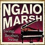 Swing, Brother, Swing   Ngaio Marsh