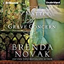 A Matter of Grave Concern Audiobook by Brenda Novak Narrated by Michael Page