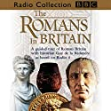 Romans in Britain Radio/TV Program by Guy de la Bédoyère Narrated by  uncredited