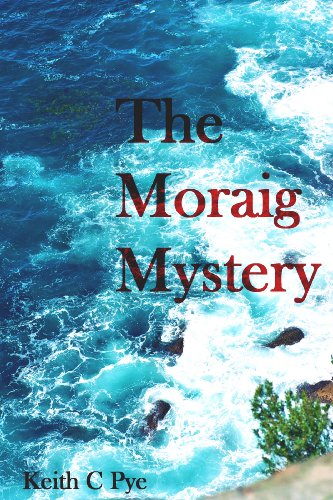 Book: The Moraig Mystery (Carver & Banan Series Book 2) by Keith Pye