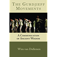 The Gurdjieff Movements: A Communication of Ancient Wisdom