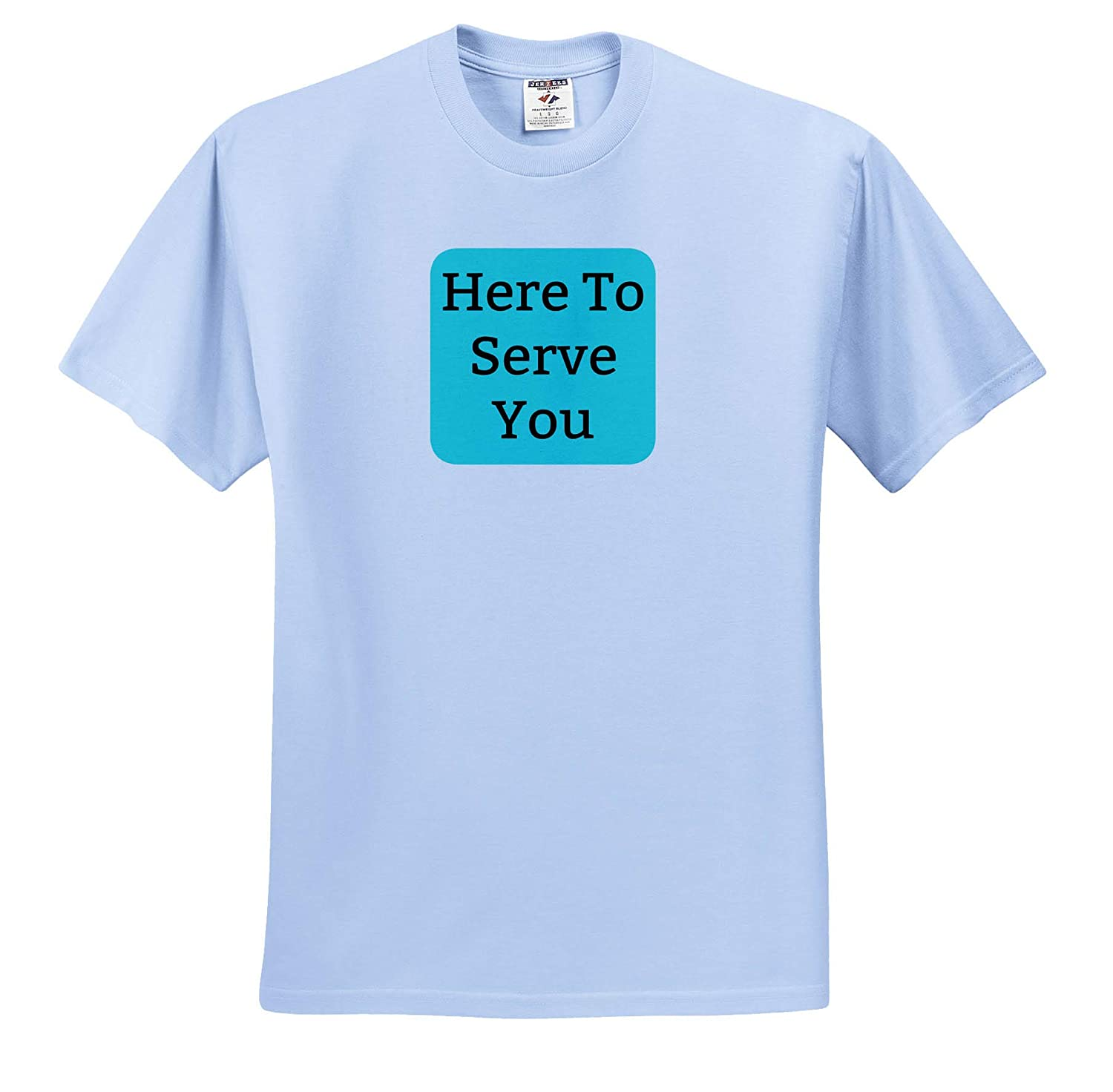 Image of Here to Serve You 3dRose Carrie Merchant Quote T-Shirts