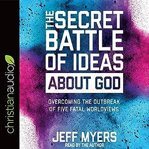 The Secret Battle of Ideas About God Audiobook