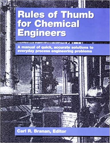 rules of thumb for chemical engineers carl branan