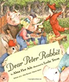 Dear Peter Rabbit, Alma Flor Ada, 0689812892