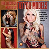 The Colorful World of Tattoo Models, Akos Banfalvi and Timothy Remus, 1935828711