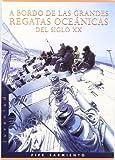 img - for A bordo de las grandes regatas oce nicas del siglo XX, book / textbook / text book