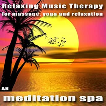 Meditation Spa: Relaxing Music Therapy for Massage, Yoga and