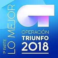 Operación Triunfo 2018 (Lo Mejor (1ª Parte))