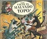 Ahi Viene el Malvado Topo! (The Big Bad Mole Is Coming), Martin Wadell, 9681644972
