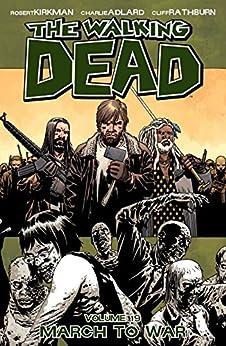 The Walking Dead Vol. 19: March To War by [Kirkman, Robert]