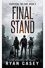 Final Stand: A Post Apocalyptic EMP Thriller (Surviving the EMP Book 6) Kindle Edition