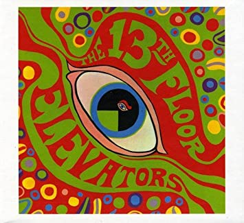 The Psychedelic Sounds Of The 13th Floor Elevators ( 2 CD Set )