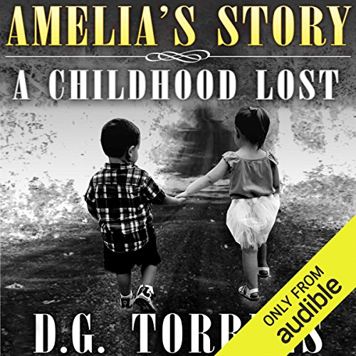 Amelia's Story: A Childhood Lost