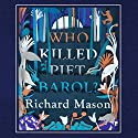 Who Killed Piet Barol? Audiobook by Richard Mason Narrated by Richard Mason