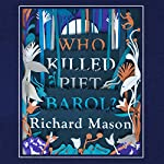 Who Killed Piet Barol? | Richard Mason