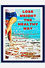 Lose Weight the Healthy Way: A Simple Guide to Help You Get Fit in 40 Days Paperback