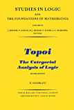 Topoi: The Categorial Analysis of Logic (Studies in Logic and the Foundations of Mathematics)