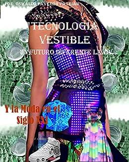 Tecnología Vestible: Y la moda e el Siglo XXI (Un Futuro Diferente nº 74