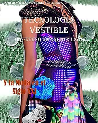 Amazon.com: Tecnología Vestible: Y la moda e el Siglo XXI ...
