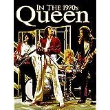 QUEEN - QUEEN: IN THE 1970S