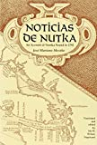 Noticias de Nutka: An Account of Nootka Sound in 1792, Second Edition (American Ethnological Society Monographs 50)