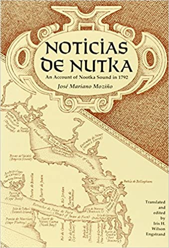 Noticias De Nutka: An Account of Nootka Sound in 1792 (American Ethnological Society Monographs)