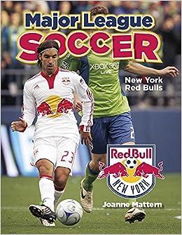 a29231588 New York Red Bulls (Major League Soccer)  Joanne Mattern  9781680202526   Amazon.com  Books