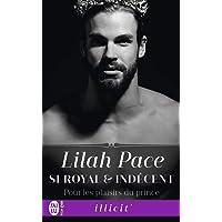 Si royal et indécent, Tome 1 : Pour les plaisirs du prince