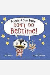 Penguin & Tiny Shrimp Don't Do Bedtime! Hardcover