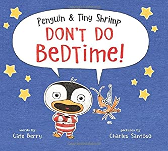 Penguin & Tiny Shrimp Don't Do Bedtime!