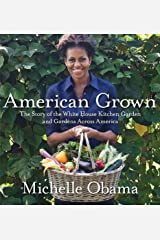 American Grown: The Story of the White House Kitchen Garden and Gardens Across America by Michelle Obama(2012-05-29) Hardcover