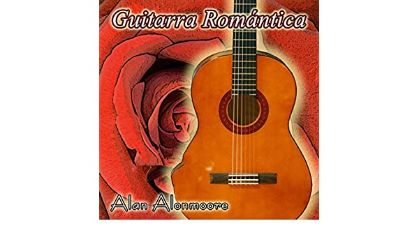 Guitarra Romantica de Alan Alonmoore en Amazon Music - Amazon.es