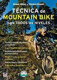 Tecnica de Mountain Bike para todos los niveles/ Mountain Bike Techniques (Spanish Edition)