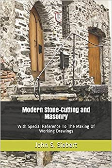 Book Modern Stone-Cutting and Masonry: With Special Reference To The Making Of Working Drawings