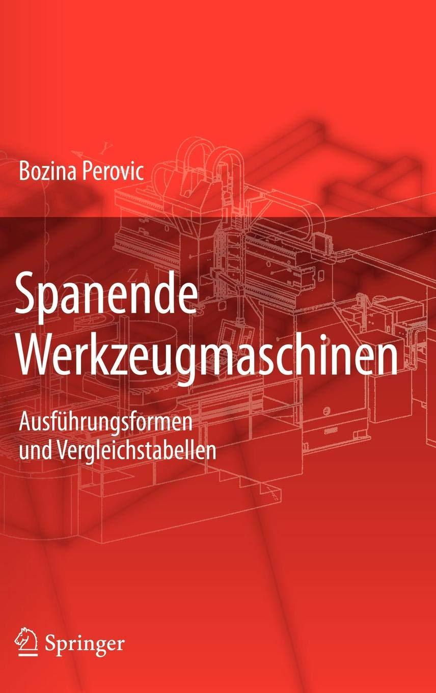 Spanende Werkzeugmaschinen  Ausführungsformen Und Vergleichstabellen